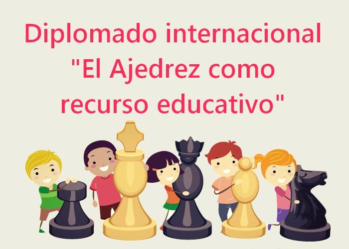 """Diplomado internacional """"El Ajedrez como recurso educativo"""""""
